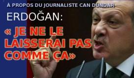 Erdoğan: « Je ne le laisserai pas comme ça! »