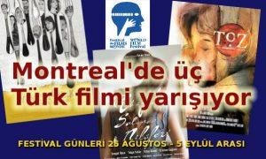 Montreal'de üç Türk filmi yarışıyor