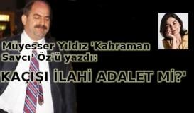 Müyesser Yıldız 'Kahraman Savcı' Öz'ü yazdı