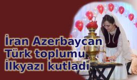 İran Azerbaycan toplumu İlkyazı kutladı