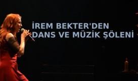 İrem Bekter'den dans ve müzik şöleni