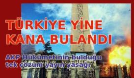 Türkiye yine kana bulandı