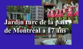Jardin turc de la paix de Montréal a 17 ans