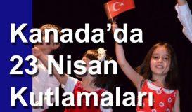 Kanada'da 23 Nisan kutlamaları