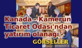 Kamerun-Kanada Ticaret Odası'ndan yatırım-görseller
