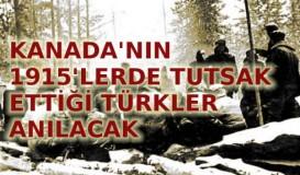 Kanada'nın tutsak ettiği Türkler anılacak