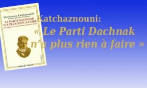 Le Parti Dachnak n'a plus rien à faire-archive