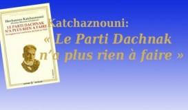 Le Parti Dachnak n'a plus rien…