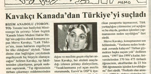 Kavakçı birçok kez Kanada'ya gelmiş ve Türk Devleti'ni 'faşist' olarak nitelemişti.