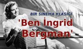 Bir Sinema Klasiği: Ben İngrid Bergman