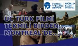 Montreal'de üç Türk filmi birden yarışıyor
