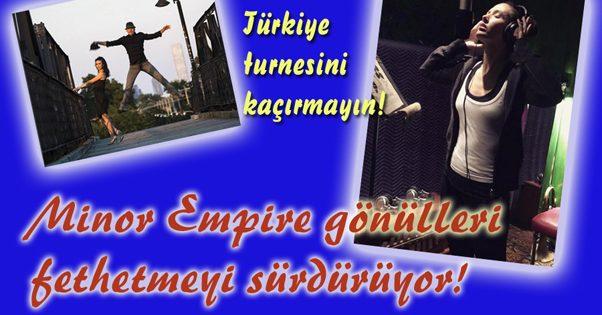 Minor Empire gönülleri fethetmeyi sürdürüyor!