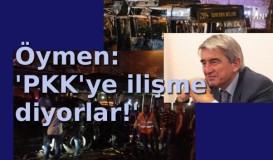 'PKK'ye ilişme diyorlar'