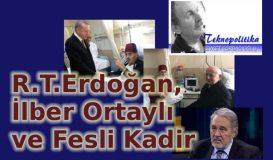 R.T.Erdoğan, İlber Ortaylı ve Fesli Kadir