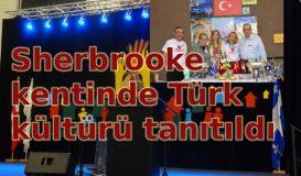 Sherbrooke kentinde Türk kültürü tanıtıldı