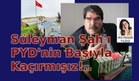 Süleyman Şah'ı PYD'yle