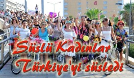 Süslü kadınlar Türkiye'yi süsledi…