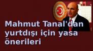 Mahmat Tanal'dan yasa önerisi