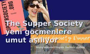 The Supper Society yeni göçmenlerin yaşamlarını çeşitlendiriyor