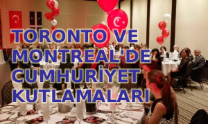 Toronto ve Montreal'de Cumhuriyet…