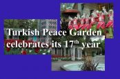 The Turkish Peace Garden of Montreal celebrates its 17th year