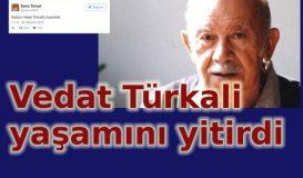 Vedat Türkali yaşamını yitirdi