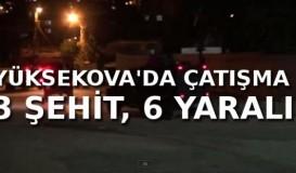 Yüksekova'da çatışma: 3 asker şehit 6 asker yaralı